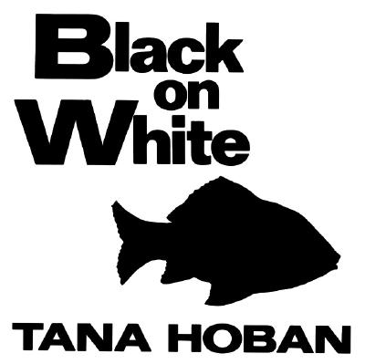 Black on White By Hoban, Tana